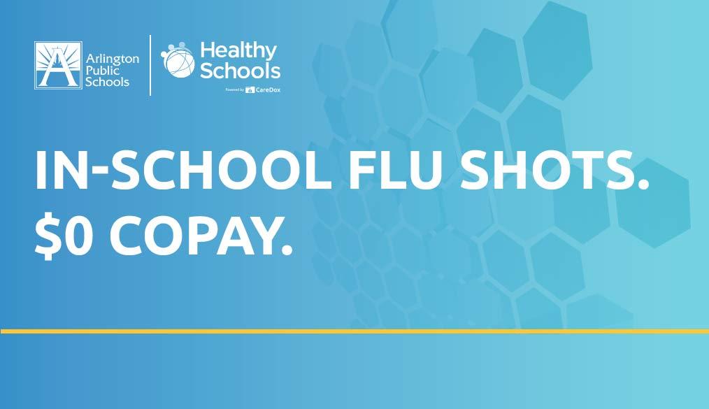 Flu shots available in school $0 /Vacunas contra la gripe disponibles en la escuela $0