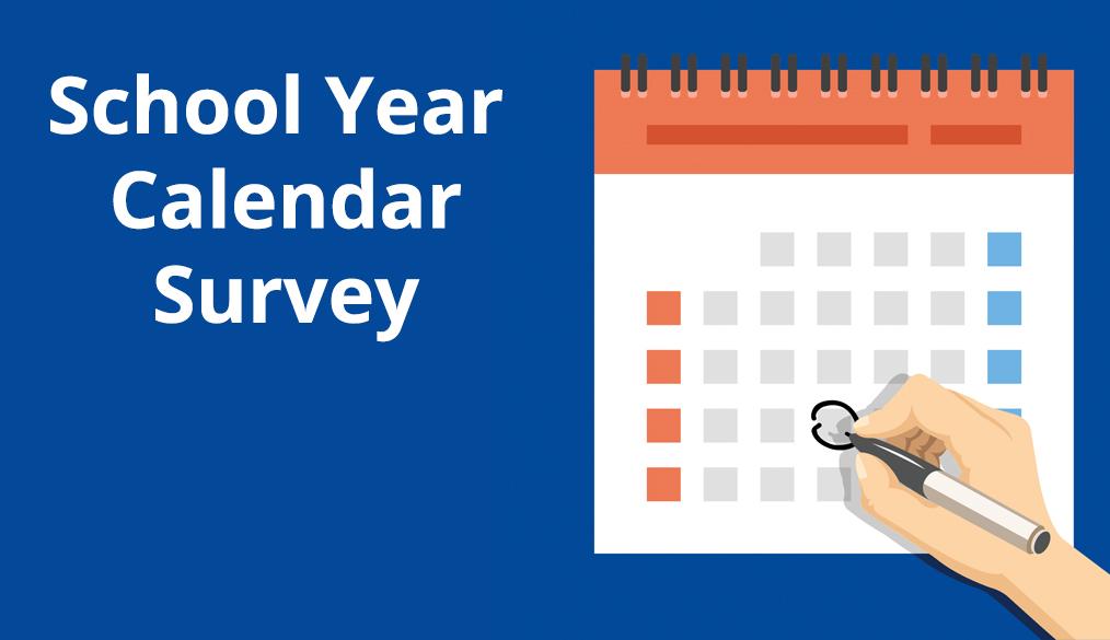 Share Your Feedback on Next Year's School Calendar/Comparta Sus Comentarios Sobre el Calendario Escolar del Próximo Año