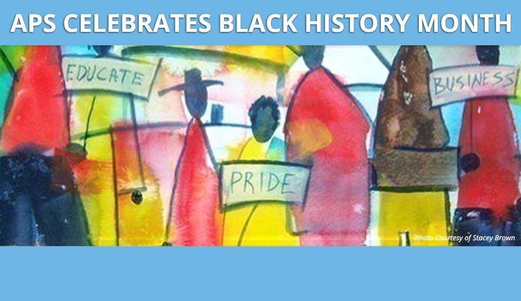 APS Celebrates Black History Month/APS Celebra El Mes de Historia Afroamericana