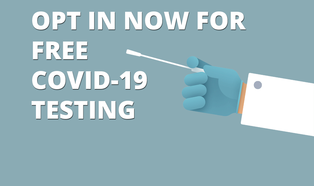 Opt In for Free COVID-19 Testing/Inscríbase para pruebas gratuitas de COVID-19